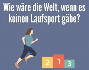 Wie wäre die Welt, wenn es keinen Laufsport gäbe? [mit Infografik]