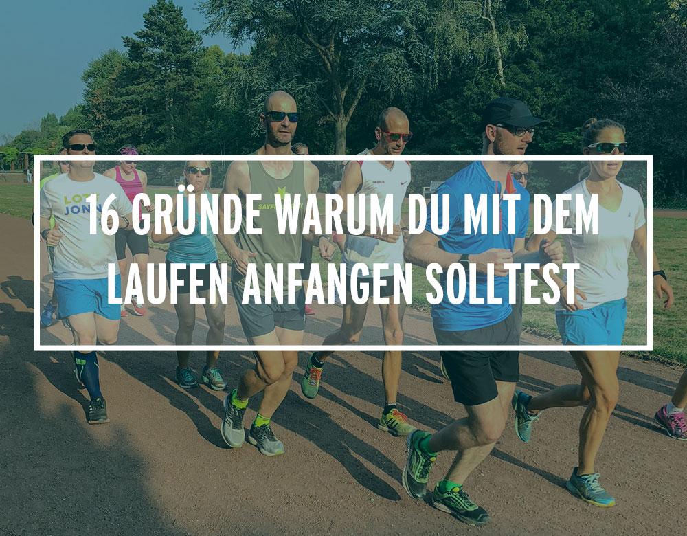 16 Gründe warum du mit dem Laufen anfangen solltest