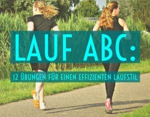 Lauf ABC: 12 Übungen für einen effizienten Laufstil