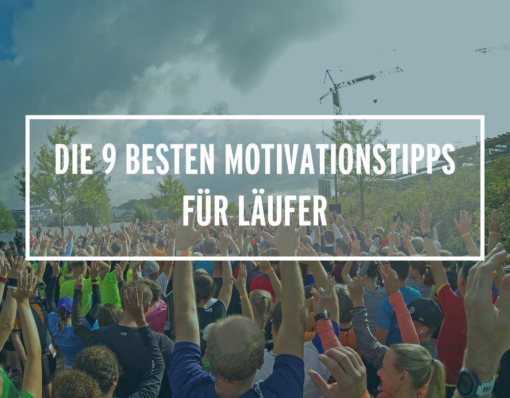 Die 9 besten Motivationstipps für Läufer