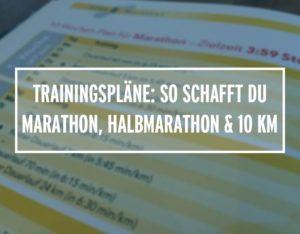 Trainingspläne: So schafft du Marathon, Halbmarathon und 10 Km