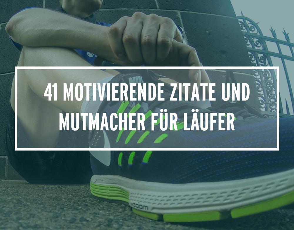 41 motivierende Zitate und Mutmacher für Läufer