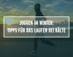 Joggen im Winter: Die besten Tipps für das gesunde Laufen bei Kälte