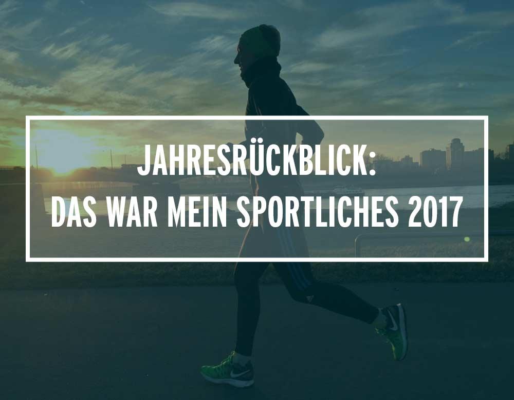 Jahresrückblick: Das war mein sportliches 2017