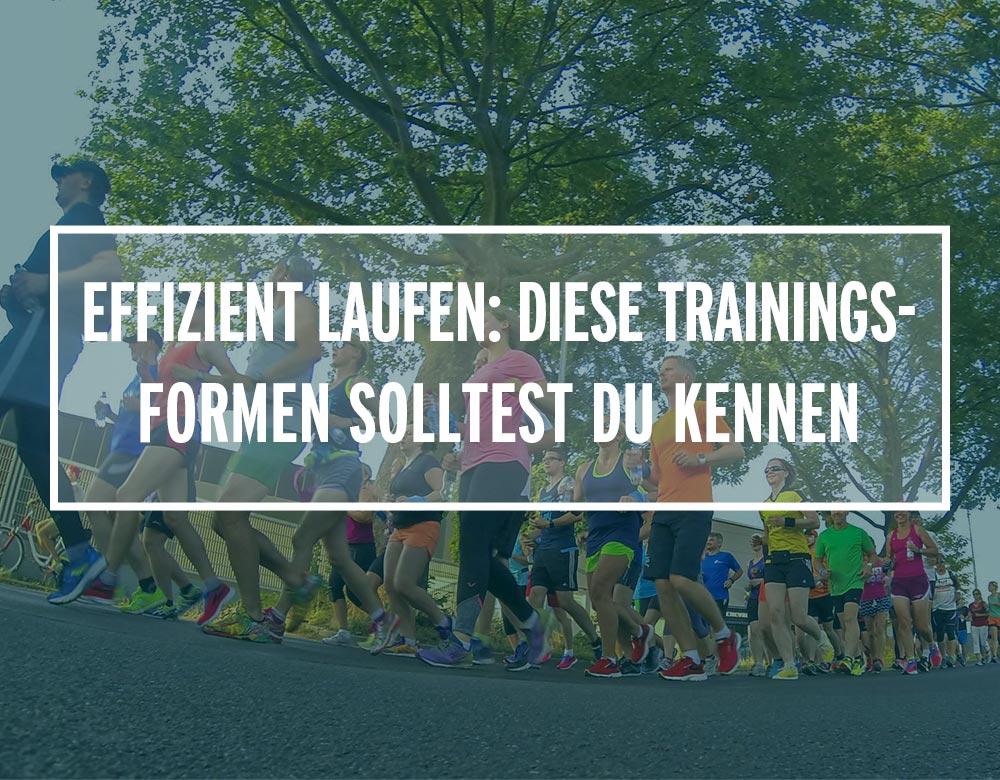 Effizientes Lauftraining: Diese Trainingsformen solltest du kennen