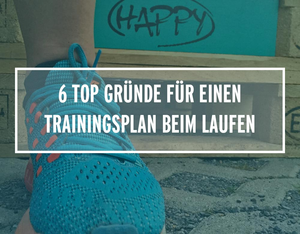 6 Top-Gründe für einen Trainingsplan beim Laufen