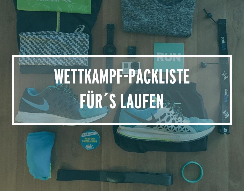 Wettkampf-Packliste für´s Laufen: 5 Km, 10 Km, Halbmarathon, Staffel, Marathon