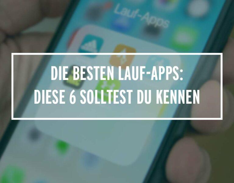 Die besten Lauf-Apps: Diese 6 solltest du kennen