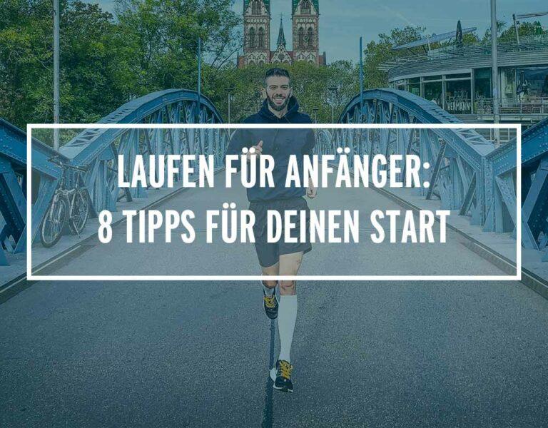 Laufen für Anfänger: 8 Tipps für deinen Start