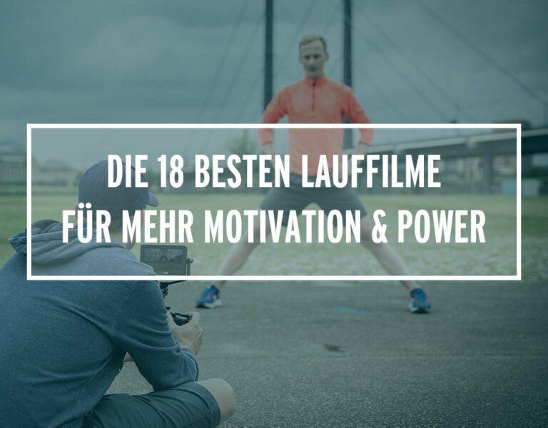 Die 18 besten Lauffilme für mehr Motivation & Power