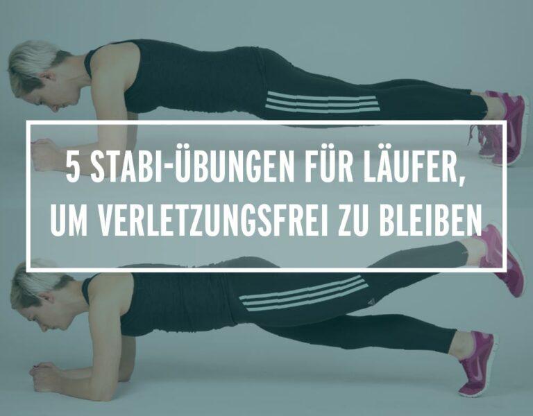 5 Stabilisationsübungen für Läufer, um verletzungsfrei zu bleiben