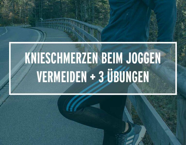 Knieschmerzen beim Joggen vermeiden + 3 Übungen